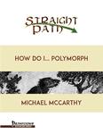RPG Item: How Do I... Polymorph