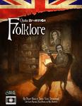 RPG Item: Cthulhu Britannica: Cthulhu Britannica: Folklore