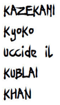 RPG: Kazekami Kyoko Kills Kublai Khan