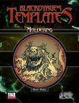 RPG Item: Blackdyrge's Templates: Moldering