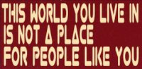 RPG: This World You Live in is Not a Place for People like You