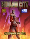 RPG Item: Bedlam City Campaign Setting (Mutants & Masterminds Edition)