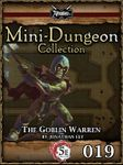 RPG Item: Mini-Dungeon Collection 019: The Goblin Warren (5E)