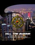 RPG Item: Kill the Buddha: Dystopian Kung Fu Roleplaying