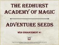 RPG Item: The Redhurst Academy of Magic Web Enhancement #1: Adventure Seeds
