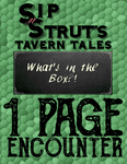 RPG Item: Sip 'n' Strut Tavern Tales 1 Page Encounter: What's in the Box?!
