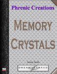 RPG Item: Phrenic Creations: Memory Crystals