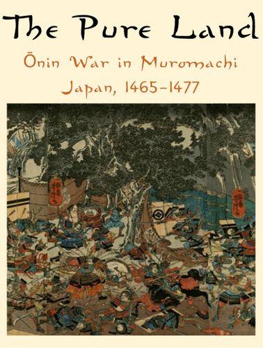 Board Game: The Pure Land: Ōnin War in Muromachi Japan, 1465-1477