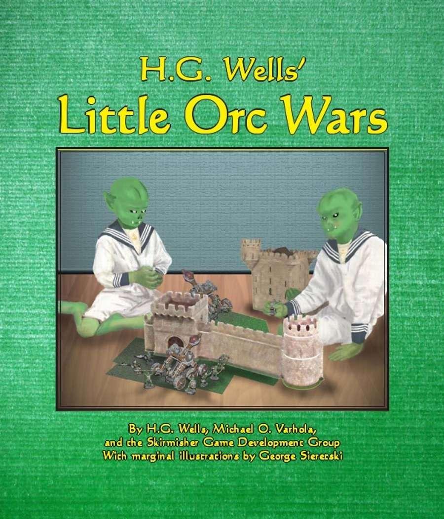 H.G. Wells' Little Orc Wars