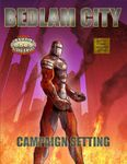 RPG Item: Bedlam City Campaign Setting (Savage Worlds Edition)