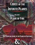 RPG Item: Codex of the Infinite Planes Volume 01: Plane of Fire