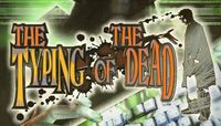 Series: The Typing of the Dead