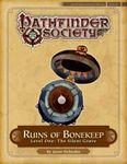 RPG Item: Pathfinder Society Special: Ruins of Bonekeep-Level 1: The Silent Grave