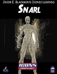 RPG Item: Jacob E. Blackmon's Iconic Legends: Snarl