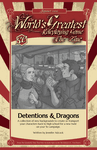 Issue: The World's Greatest Roleplaying Game: Detentions & Dragons (Summer 2020)