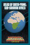 RPG Item: Atlas of Earth-Prime: Sub-Saharan Africa