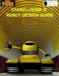 RPG Item: StarCluster 2 Robot Design Guide