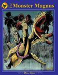 RPG Item: The Monster Magnus Vol. I