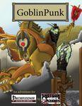 RPG Item: GoblinPunk: Pathfinder Edition