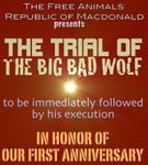 RPG: The Free Animal Republic of Macdonald (F.A.R.M.) Presents the Trial of the Big Bad Wolf, to be Immediately Followed by His Execution, in Celebration of Our First Anniversary