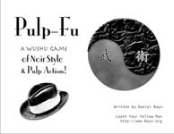 RPG Item: Pulp-Fu: A Wushu game of Noir syle and pulp action!