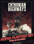 RPG Item: Chthonian Highways - Alpha Playtest Kit