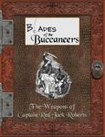 RPG Item: Blades of the Buccaneers: The Weapons of Captain Red Jack Roberts