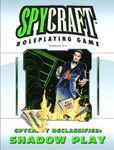RPG Item: Spycraft Declassified: Shadow Play