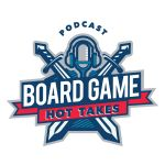 Podcast: Board Game Hot Takes