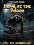 RPG Item: 5e Menagerie: Howl at the Moon