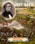 Board Game: Jeff Davis: The Confederacy at War