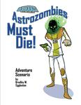 RPG Item: Astrozombies Must Die!