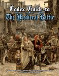 RPG Item: Codex Guide to the Medieval Baltic