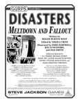 RPG Item: GURPS Disasters 1: Meltdown and Fallout
