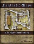 RPG Item: Fantastic Maps: The Watchfire Keep