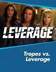 RPG Item: Leverage Companion 05: Tropes Vs. Leverage