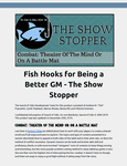 RPG Item: Fish Hooks for Being a Better GM: The Show Stopper