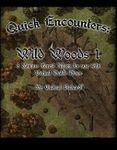 RPG Item: Quick Encounters: Wild Woods 1
