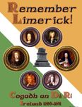 Board Game: Remember Limerick! The War of the Two Kings: Ireland, 1689-1691