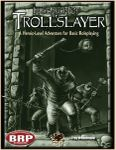 RPG Item: In Search of the Trollslayer