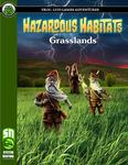 RPG Item: Hazardous Habitats: Grasslands