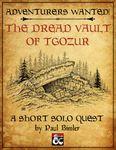 RPG Item: Adventurers Wanted!: The Dread Vault of Tgozur