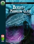 RPG Item: Blight of the Moonglow Glade (5E)