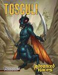 RPG Item: Advanced Races 15: Tosculi