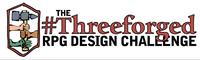 Series: #Threeforged RPG Design Challenge 2015