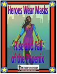 RPG Item: Heroes Wear Masks Adventure #10: Rise and Fall of the Phoenix