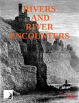 RPG Item: Rivers And River Encounters