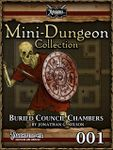 RPG Item: Mini-Dungeon Collection 001: Buried Council Chambers (Pathfinder)