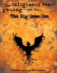 RPG Item: Caliginous Fenghuang and The Big Game Con