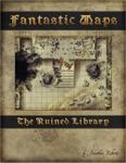RPG Item: Fantastic Maps: The Ruined Library